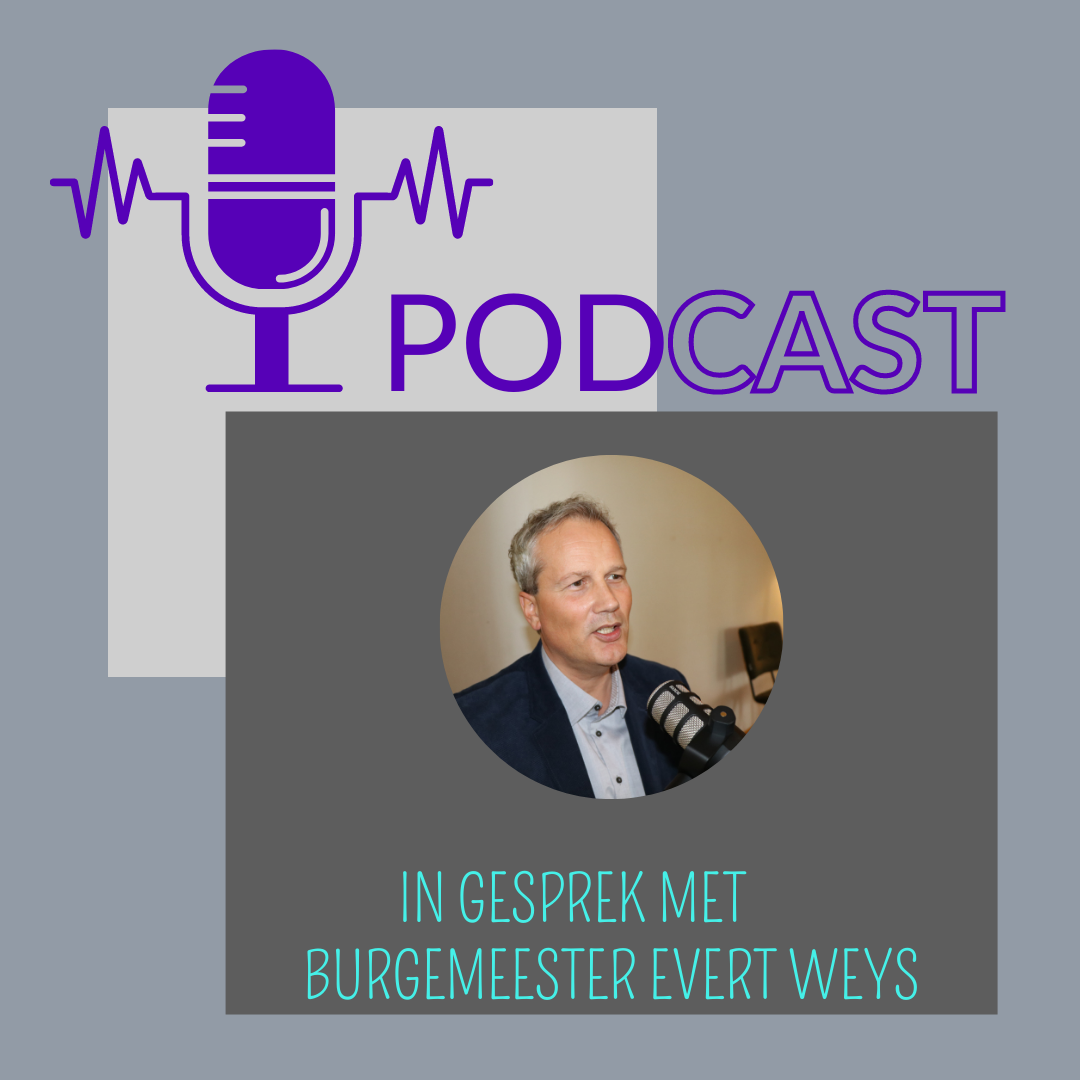 Podcast met Evert Weys burgemeester van Hilvarenbeek